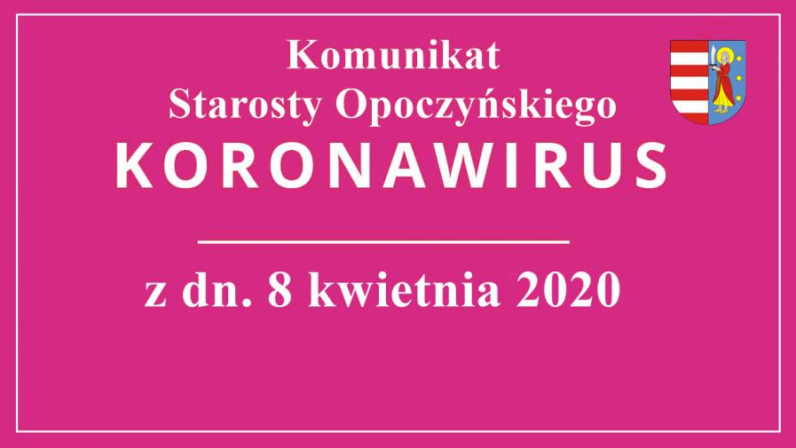 Sytuacja Epidemiologiczna w Powiecie Opoczyńskim na dzień 08.04.20 na godzinę 14:00 oraz sytuacja w DPS w Drzewicy.