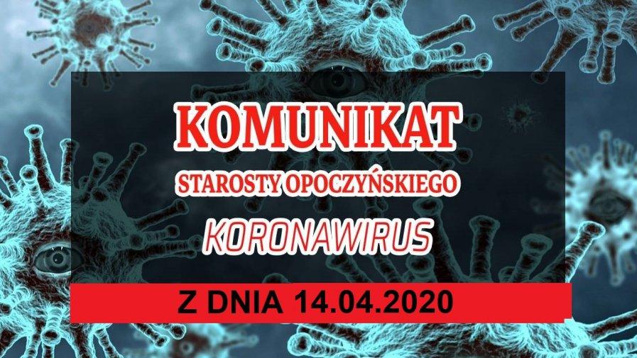KOMUNIKAT Starosty Opoczyńskiego- stan na dzień 14 kwietnia 2020 roku