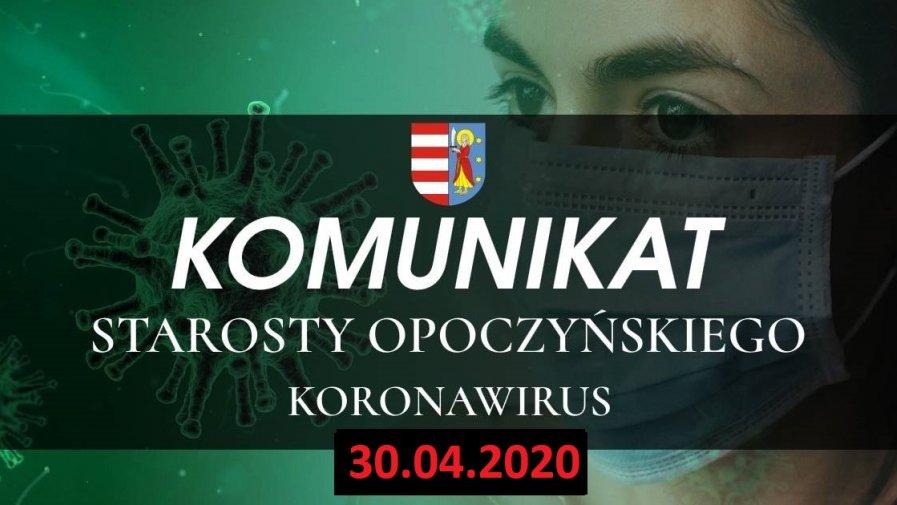 Informacja Starosty Opoczyńskiego dotycząca sytuacji epidemicznej na terenie powiatu opoczyńskiego – stan na dzień 30 kwietnia 2020 r. godz. 11.30