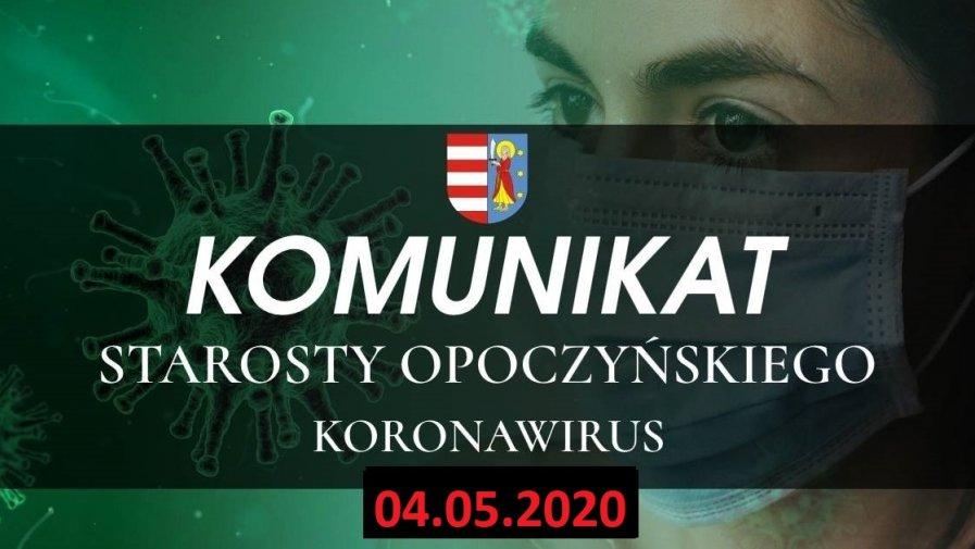 Informacja Starosty Opoczyńskiego dotycząca sytuacji epidemicznej na terenie powiatu opoczyńskiego – stan na dzień 04 maja 2020 r. godz. 12.00