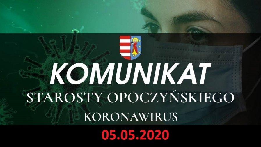 Informacja Starosty Opoczyńskiego dotycząca sytuacji epidemicznej na terenie powiatu opoczyńskiego – stan na dzień 05 maja 2020 r. godz. 14.00.