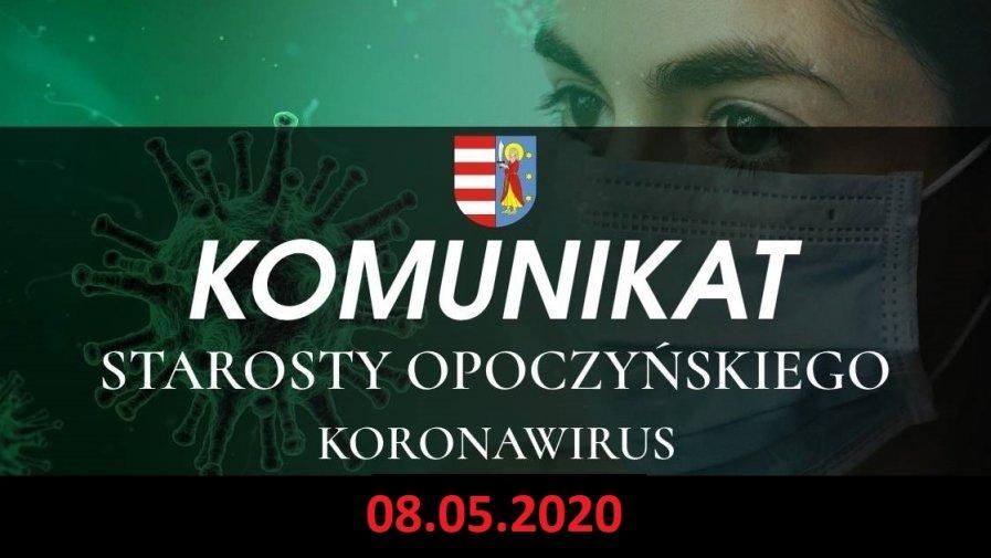 Informacja Starosty Opoczyńskiego dotycząca sytuacji epidemicznej na terenie powiatu opoczyńskiego – stan na dzień 08 maja 2020 r. godz. 13.00.