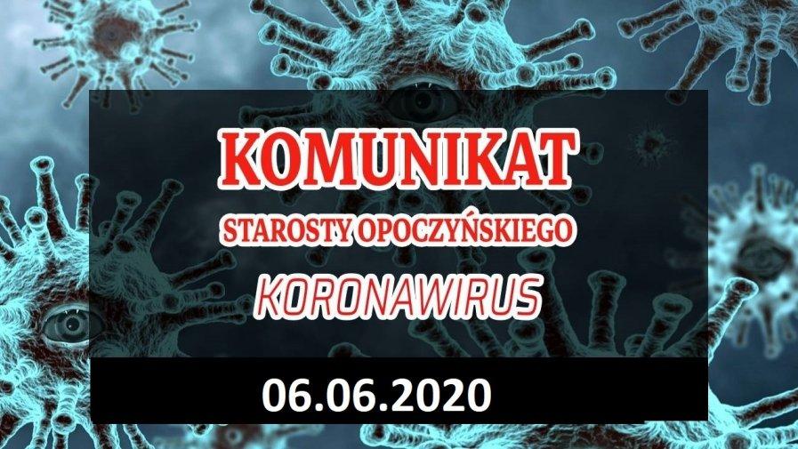 Komunikat Starosty Opoczyńskiego dotyczący sytuacji epidemicznej na terenie powiatu opoczyńskiego – stan na dzień 6 czerwca 2020 r. godz. 13.00