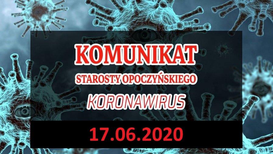 Komunikat Starosty Opoczyńskiego dotyczący sytuacji epidemicznej na terenie powiatu opoczyńskiego – stan na dzień 17 czerwca 2020 r. godz. 9.00