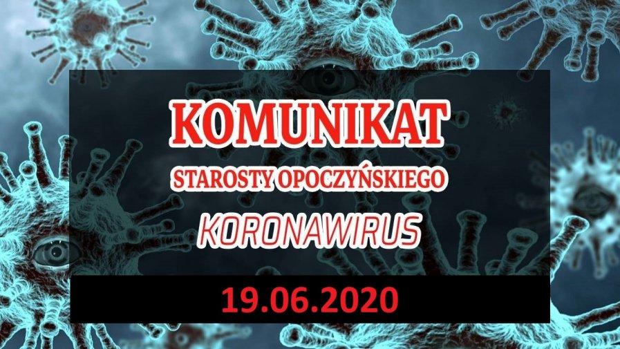 Komunikat Starosty Opoczyńskiego dotyczący sytuacji epidemicznej na terenie powiatu opoczyńskiego – stan na dzień 19 czerwca 2020 r. godz. 16.00