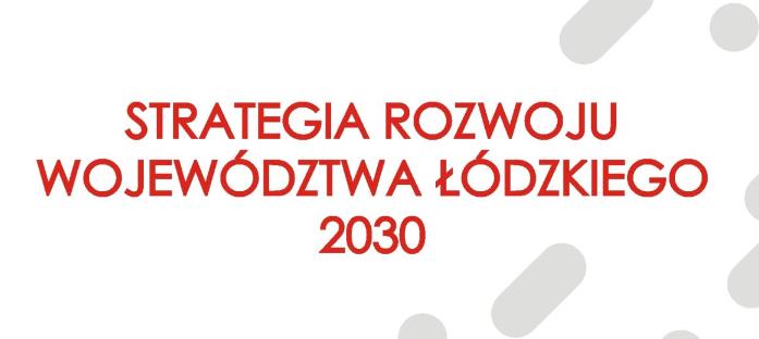 Strategia Rozwoju Województwa Łódzkiego 2030